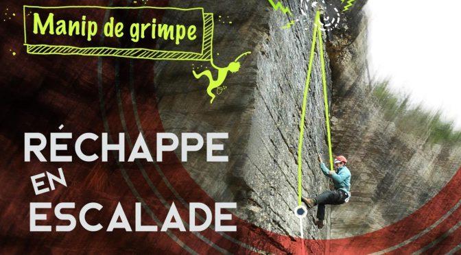 Rechappe: la manip' indispensable à connaître avant de sortir en falaise!